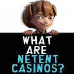 What are NetEnt Casinos?