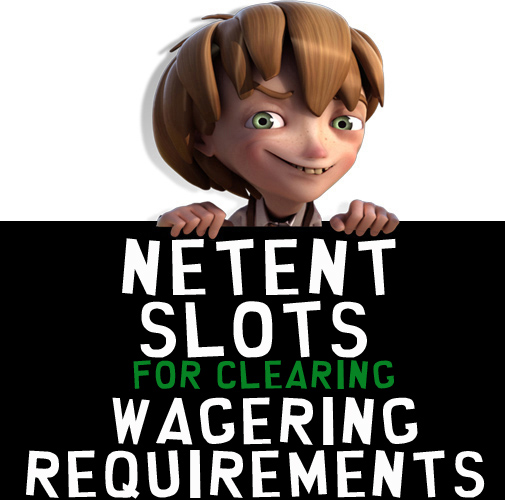netent-slots-for-clearing-wagering-requirements