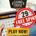 Casino Cruise No Deposit Free Spins Offer for February 2016: 29 REAL MONEY Free Spins NO DEPOSIT REQUIRED!