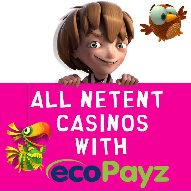 NetEnt Casinos with EcoPayz