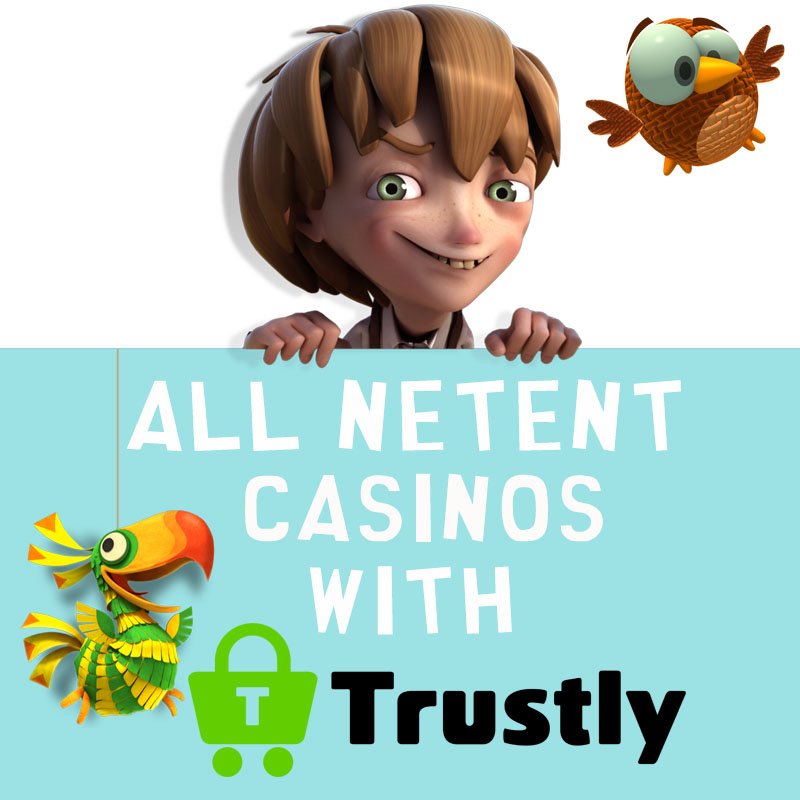 NetEnt Casinos with Trustly