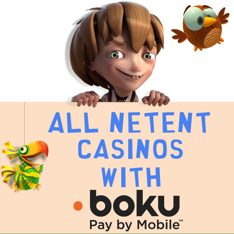 NetEnt Casinos with Boku Pay by Mobile