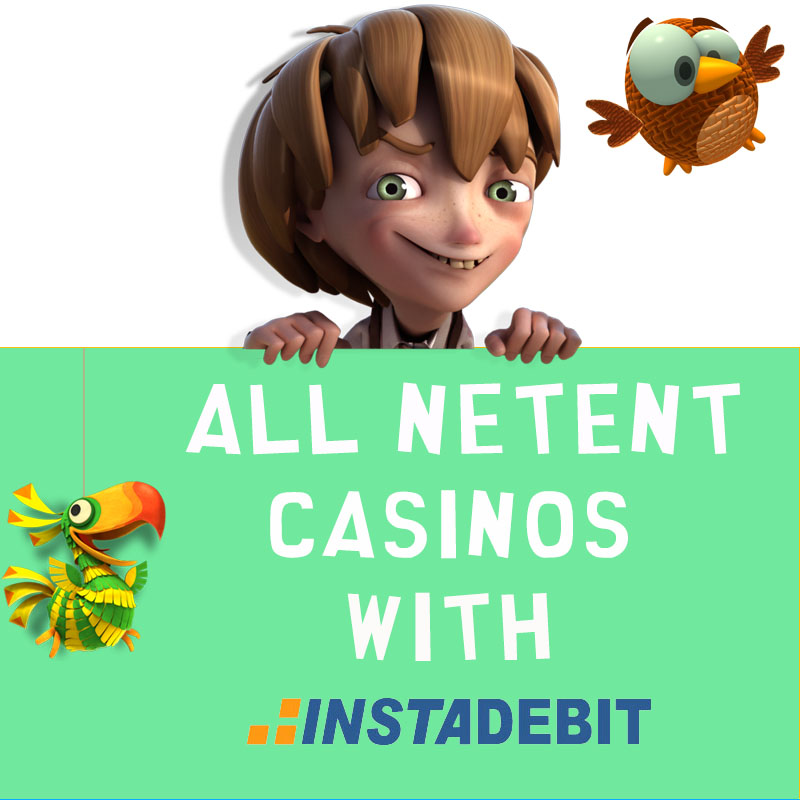 NetEnt Casinos with InstaDebit