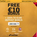 €/£10 Free BetFair Bonus for all New players from the UK and Ireland at BetFair Casino