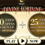 Get 10 Divine Fortune No Deposit free spins now at Vegas Paradise Casino – LIMITED time only!