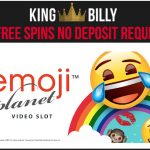 Get your King Billy Casino No Deposit Free Spins on the Emoji Planet Slot today!