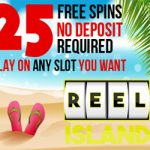Get your Exclusive 25 Netent No Deposit Free Spins at Reel Island for new players. Claim them now!