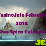 NEW! Just released! CasinoJefe February 2018 Free Spins Calendar now available