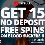 Exclusive Jetbull Casino Bloodsuckers 2 No Deposit Free Spins now available!