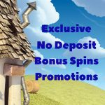 EXCLUSIVE No Deposit Bonus Spins Promotions now available until end of June 2018
